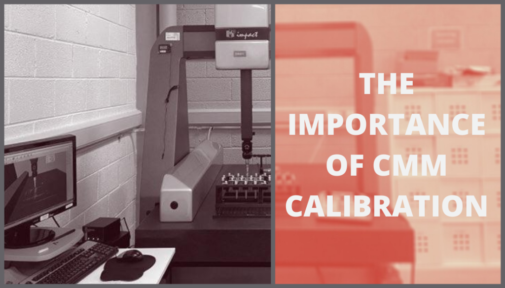 The Importance of CMM Calibration