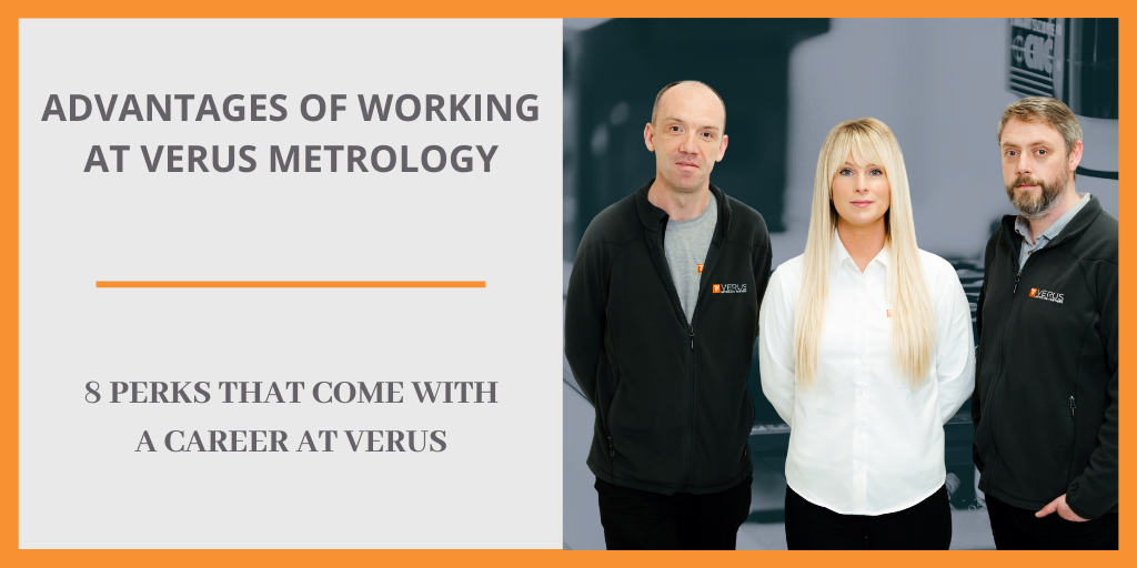 Advantages of Working at Verus Metrology