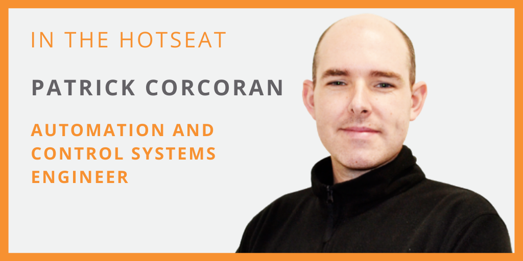 Hotseat Interview - Patrick Corcoran, Automation and Control Systems Engineer - Verus Metrology Partners