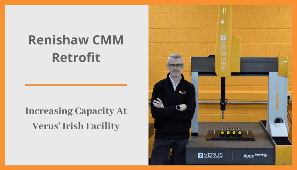 Renishaw CMM Retrofit - Increasing Metrology Inspection Capacity At Verus' Irish Facility