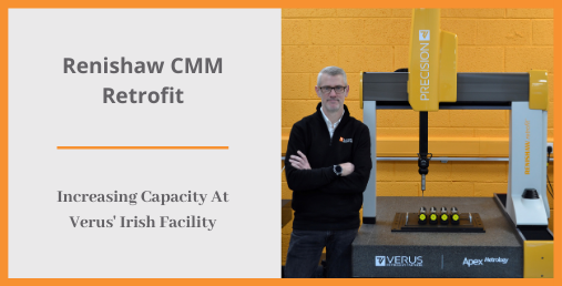 Renshaw CMM Retrofit - Increasing Capacity At Verus' Irish Facility